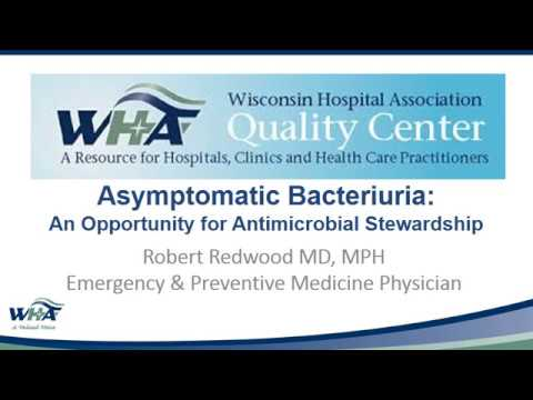 Asymptomatic Bacteriuria: An Opportunity for Antimicrobial Stewardship
