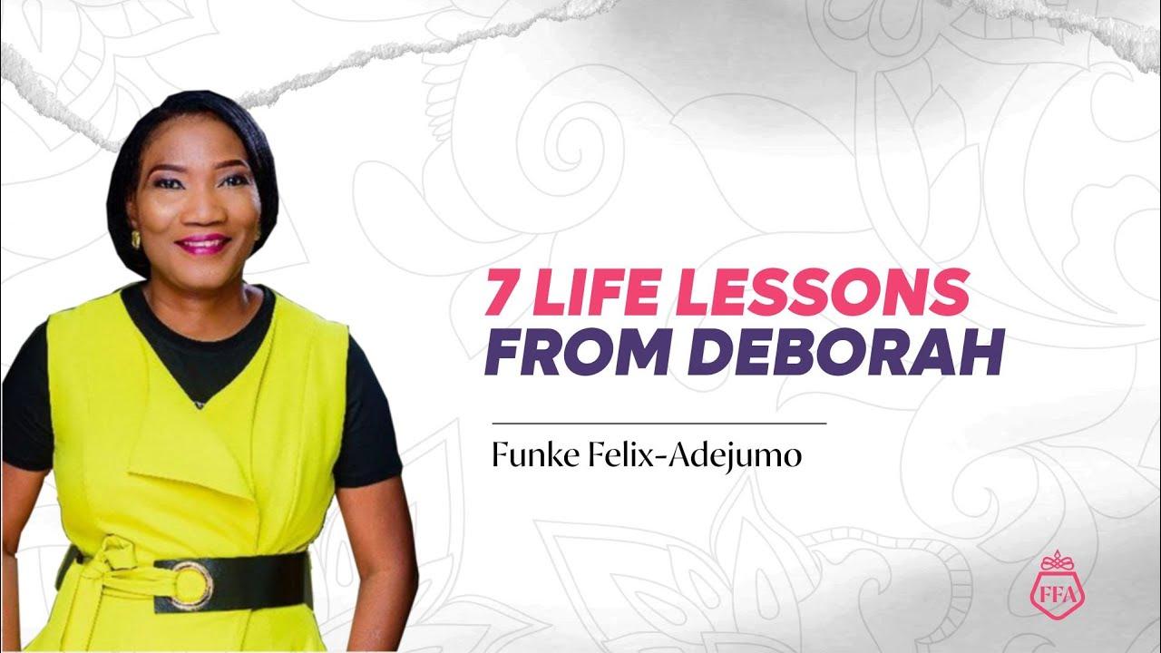 Download 7 LIFE LESSONS FROM DEBORAH    Funke Felix-Adejumo