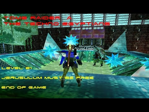 Tomb Raider A The Techno Egyptians: Level 21  Jerusalem Must Be Free (END OF GAME)