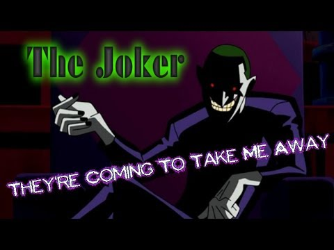 The Joker - They're Coming To Take Me Away