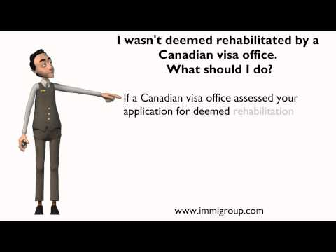 I Wasn't Deemed Rehabilitated By A Canadian Visa Office.  What Should I Do?