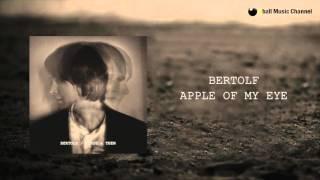 Bertolf - Apple Of My Eye (Official Audio)