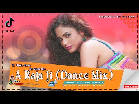A Raja ji - New Dance Mix On Dj Dipu Raj x Dj Ashim Raj New Year Special 2021 // DJ GAN
