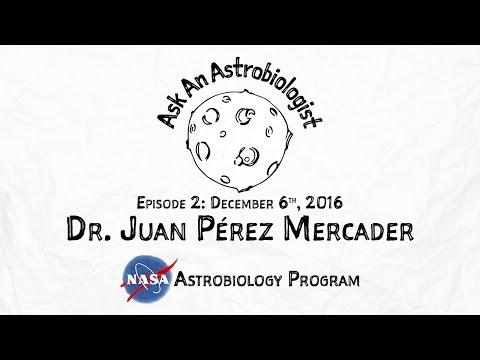 Ask An Astrobiologist - Episode 2: Dr. Juan Pérez Mercader
