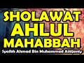 Shalawat Ahlul Mahabbah - syaikh ahmad bin muhamamd attijaniy
