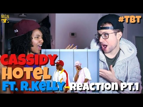 Cassidy - Hotel (Ft. R.Kelly) - #TBT - Reaction Pt.1