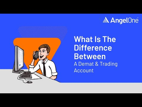 angel-broking-explains-what-is-the-difference-between-a-demat-&-trading-account?