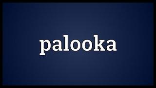 Palooka Meaning