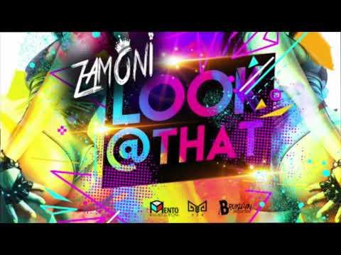 Zamoni - Look At That (Antigua power soca)