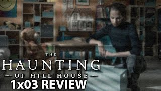 The Haunting of Hill House Season 1 Episode 3 'Touch' Review