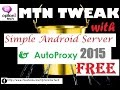 Best Free Browsing Tweak for MTN Nigeria 2015 + Simple Android Server + AutoProxy Configuration