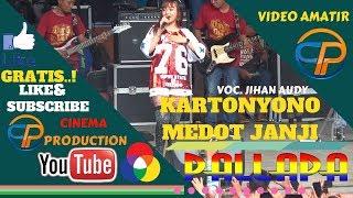 KARTONYONO MEDOT JANJI ~ VOC .JIHAN AUDY - NEW PALLAPA  -  LIVE CURUG SEWU