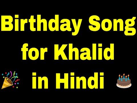 birthday-song-for-khalid---happy-birthday-song-for-khalid