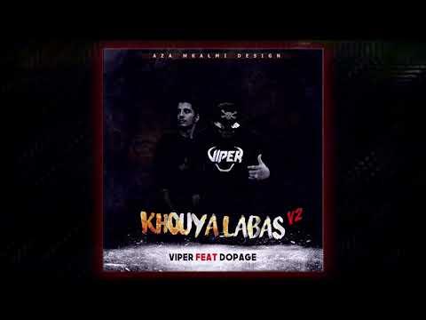 Viper - Khouya Labas V2 - ft Dopage (Prod . ImhardBeats)