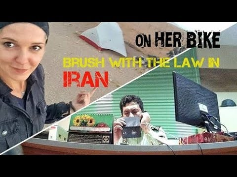 Brush with the Law in Iran. On Her Bike Around the World. Episode 12