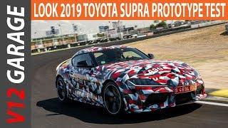 LOOK 2019 Toyota Supra Prototype Test Review