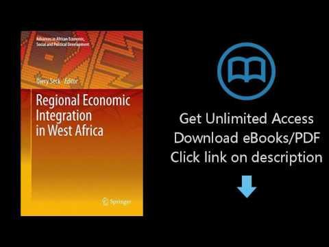 Download Regional Economic Integration in West Africa (Advances in African Economic, Social  [P.D.F]
