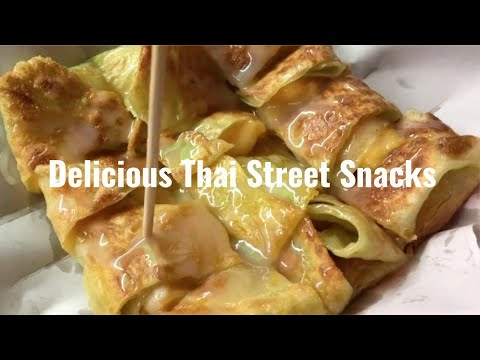 Delicious Thai Street Food | Enjoy the different kinds of Thai snacks