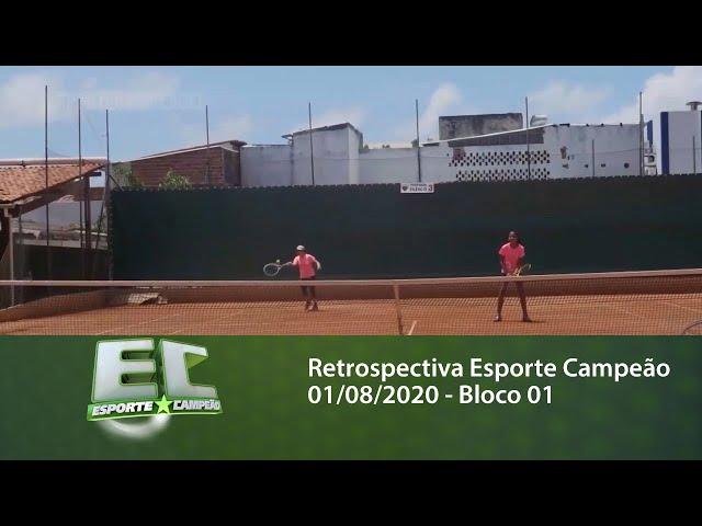 Retrospectiva Esporte Campeão 01/08/2020 - Bloco 01