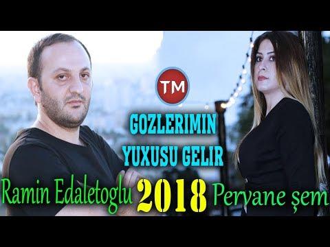 Ramin Edaletoglu Ft Pervane Şem - Gozlerimin Yuxusu Gelir 2018