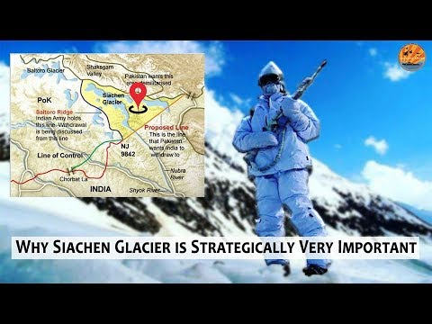 Why Siachen Glacier Is Strategically Very Important For India