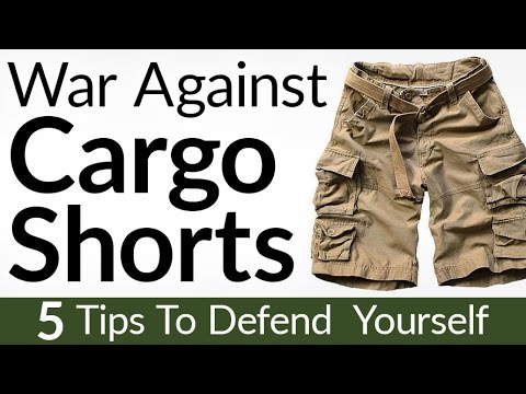 War On Cargo Short   5 Ways to Defend Yourself & Wear Cargo Shorts With Pride #CargoForLife