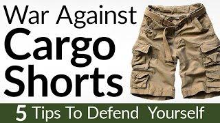 War On Cargo Short | 5 Ways to Defend Yourself & Wear Cargo Shorts With Pride #CargoForLife