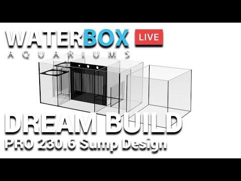Dream Build: Pro 230.6 Sump Design