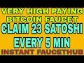 VERY HIGH PAYING BITCOIN FAUCET || CLAIM 23 SATOSHI EVERY 5 MIN || INSTANT FAUCETHUB