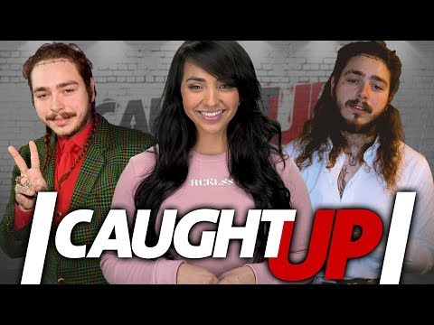 Post Malone Needs To Quit Playing With Us! | Caught Up