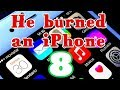 Psychological test! I burned the iPhone 8!