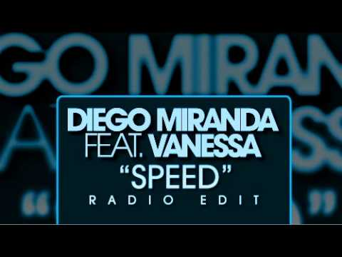 "DIEGO MIRANDA FEAT VANESSA - ""SPEED"" vidisco"