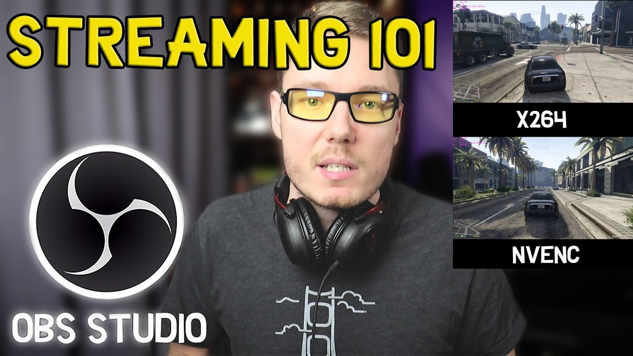 Best Way to Stream YouTube & Twitch with OBS Studio (x264 vs