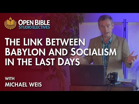 Studio Electives - The Link Between Babylon And Socialism In The Last Days With Michael Weis