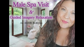 Male Spa Visit & Guided Imagery Relaxation | Soft Spoken ASMR Roleplay