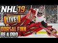 🔴 NHL 19 Be a Pro LIVE | Dorsal Finn (Goalie) | LET