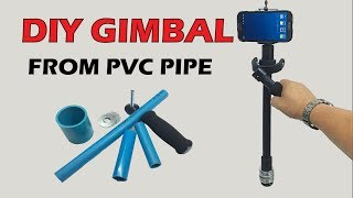DIY Gimbal,Camera Stabilizer/PVC pipe Gimbal