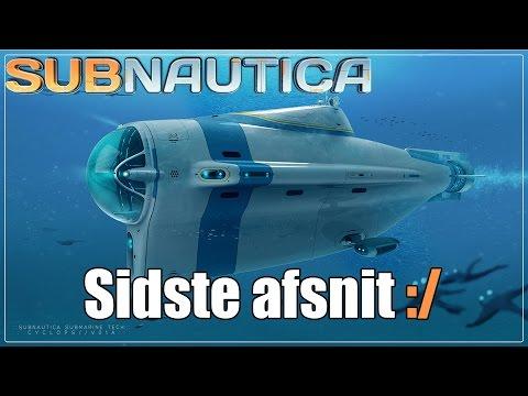 Subnautica EP 12 - Kæmpe UBÅD og sidste afsnit