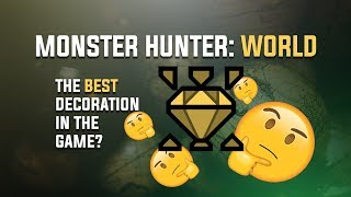 Possibly THE BEST Decoration In The Game?! - Monster Hunter: World. Guard Up Decoration