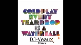 Coldplay - Every Teardrop Is A Waterfall (DJ Veaux Bootleg) [Free Download]