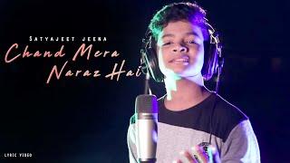 Chand Mera Naraj Hai Lyrics Song By Satyajeet