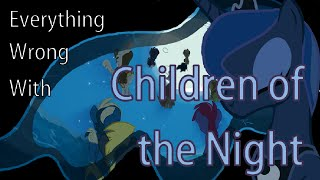 (Parody)Everything Wrong With Children of the Night