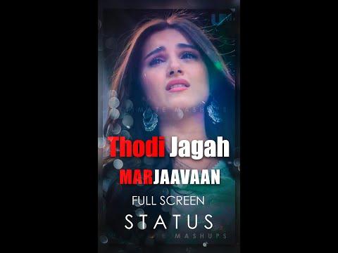 thodi-jagah-whatsapp-status-||-marjaavaan-:-thodi-jagah-whatsapp-status-||-full-screen
