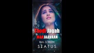 Download lagu Thodi Jagah whatsapp status || Marjaavaan : Thodi Jagah whatsapp status || full screen