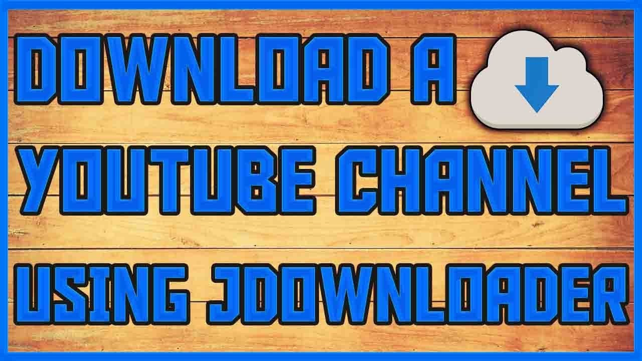 How To Download A YouTube Channel Using JDownloader | How To Backup A  YouTube Channel | JDownloader