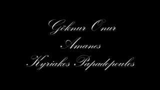 Göknur Onur - Kyriakos Papadopoulos | Amanes