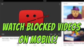 How To Watch Blocked YouTube Videos On Mobile! | Unblock YouTube Videos On Mobile!