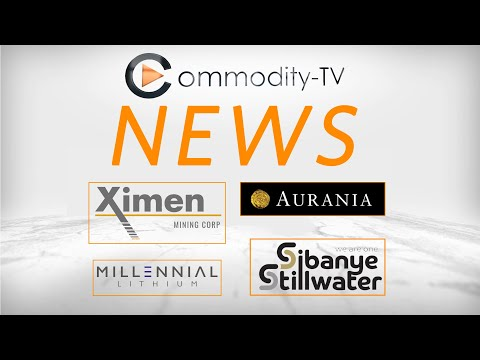 Mining News Flash with Sibanye-Stillwater, Ximen Mining, Aurania Resources and Millennial Lithium