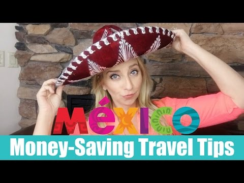 Mexico Money Saving Tips!