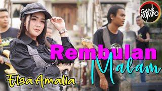 REMBULAN MALAM   ELSA AMALIA ( OFFICIAL LIVE MUSIC ) GANK KUMPO